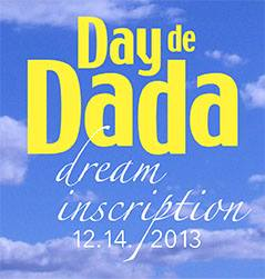 Dada Dream Inscription 2013