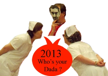 Who's Your Dada 2013 ? with Viv de Dada and Art Nurse Mary